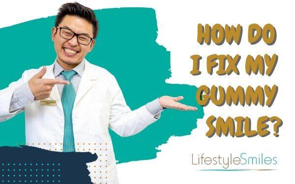 How Do I Fix My Gummy Smile?
